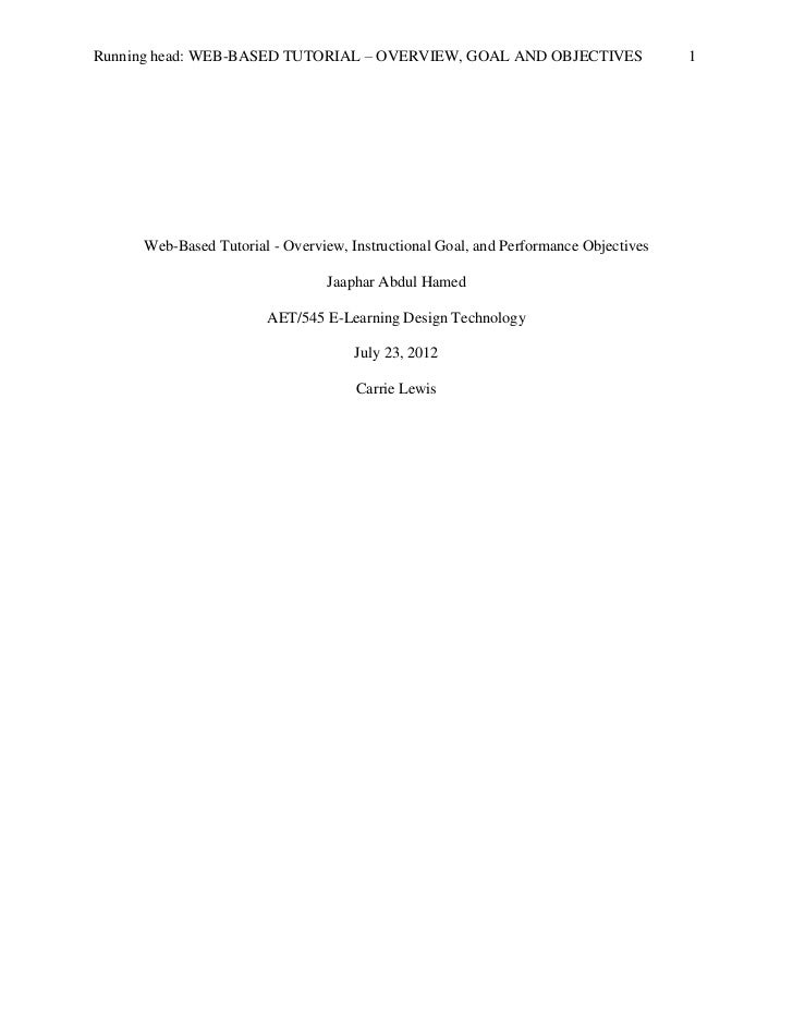Running head: WEB-BASED TUTORIAL – OVERVIEW, GOAL AND OBJECTIVES                     1     Web-Based Tutorial - Overview, ...