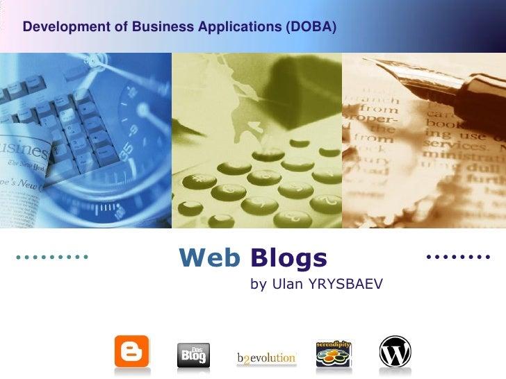 LOGO Development of Business Applications (DOBA)                          Web Blogs                                by Ulan...