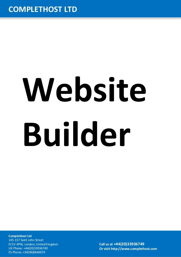 WebsiteBuilderCOMPLETHOST LTDCall us at +44(20)33936749Or visit http://www.complethost.comComplethost Ltd145-157 Saint Joh...