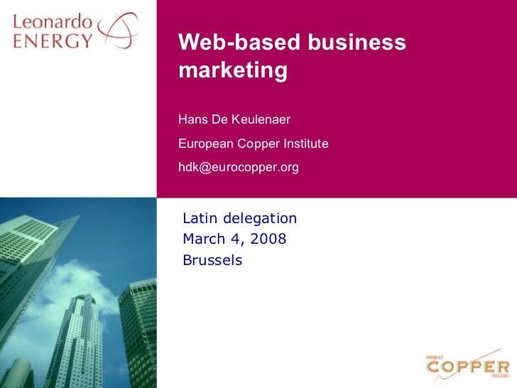 Web-based business marketing Latin delegation March 4, 2008 Brussels