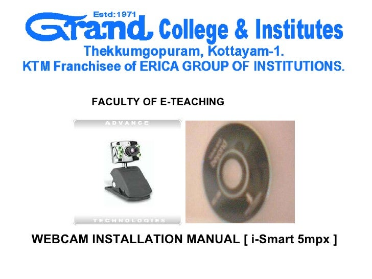FACULTY OF E-TEACHING WEBCAM INSTALLATION MANUAL [ i-Smart 5mpx ]