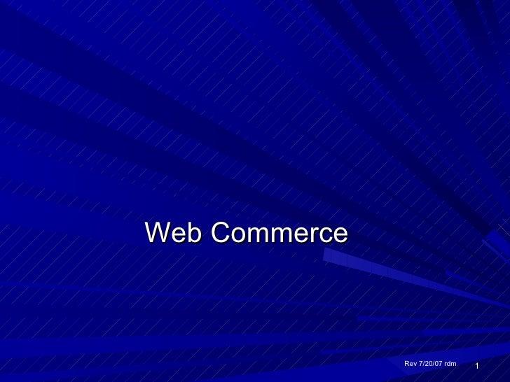 Web Commerce Rev 7/20/07 rdm