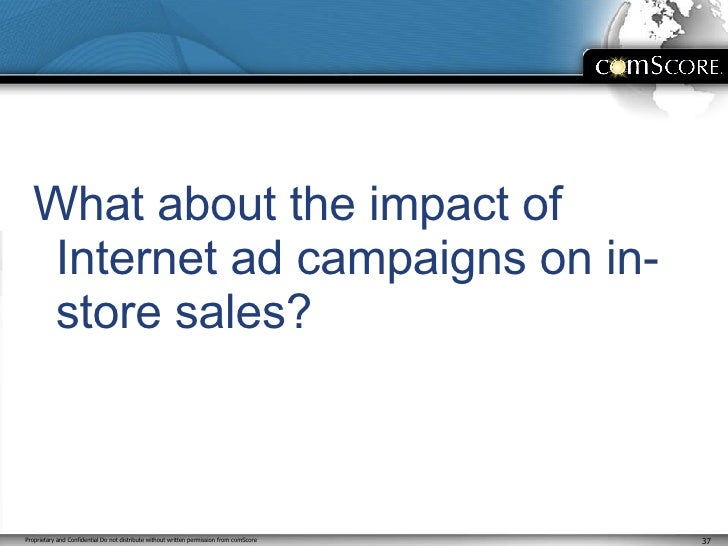<ul><li>What about the impact of Internet ad campaigns on in-store sales? </li></ul>