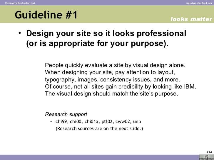 Guideline #1 <ul><li>Design your site so it looks professional  (or is appropriate for your purpose). </li></ul><ul><ul><u...
