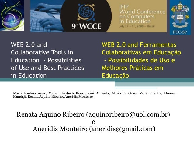 WEB 2.0 and Collaborative Tools in Education - Possibilities of Use and Best Practices in Education Maria Paulina Assis, M...