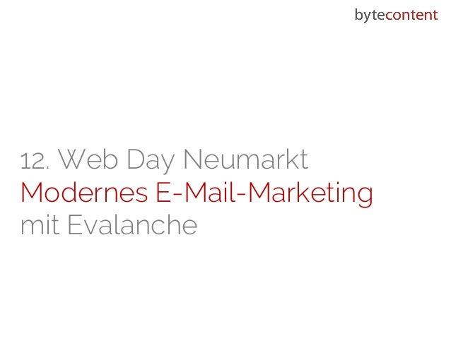 12. Web Day Neumarkt Modernes E-Mail-Marketing mit Evalanche