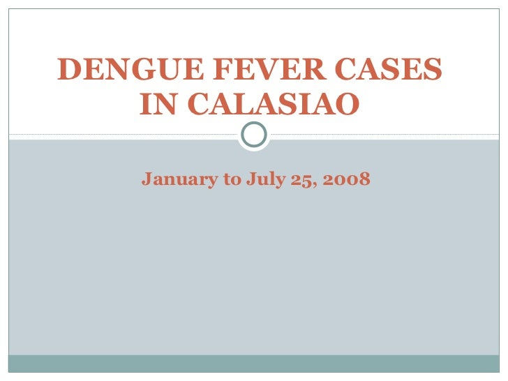 DENGUE FEVER CASES IN CALASIAO January to July 25, 2008