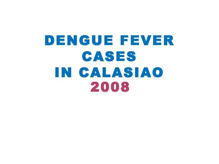 DENGUE FEVER CASES IN CALASIAO 2008