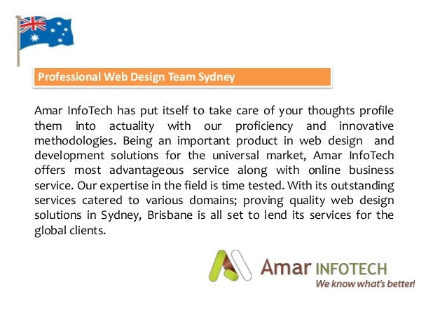 Professional Web Design Team SydneyAmar InfoTech has put itself to take care of your thoughts profilethem into actuality w...