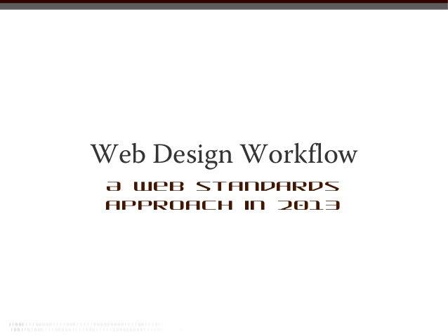 Web Design Workflow A web standards approach in 2013