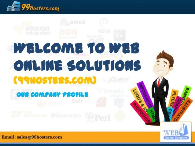 Welcome to Web Online Solutions (99Hosters.com) Our Company Profile