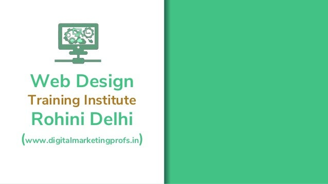 Web Design Training Institute Rohini Delhi (www.digitalmarketingprofs.in)