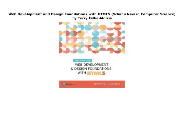 Web Development And Design Foundations With Html5 What S New In Comp