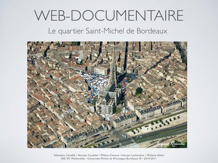 WEB-DOCUMENTAIRE Le quartier Saint-Michel de Bordeaux  Sébastien Cavaillé • Nicolas Couëdel • Milène Clavaud • Vincent Lac...