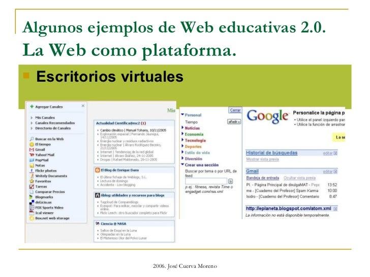 Algunos ejemplos de Web educativas 2.0.  La Web como plataforma. <ul><li>Escritorios virtuales </li></ul>