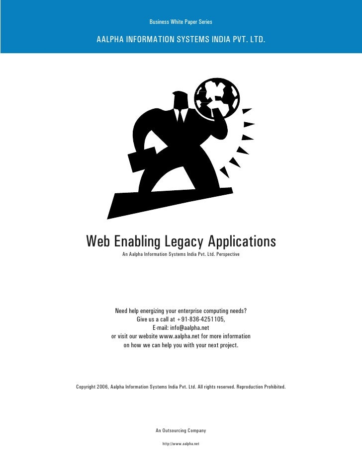 Business White Paper Series            AALPHA INFORMATION SYSTEMS INDIA PVT. LTD.         Web Enabling Legacy Applications...