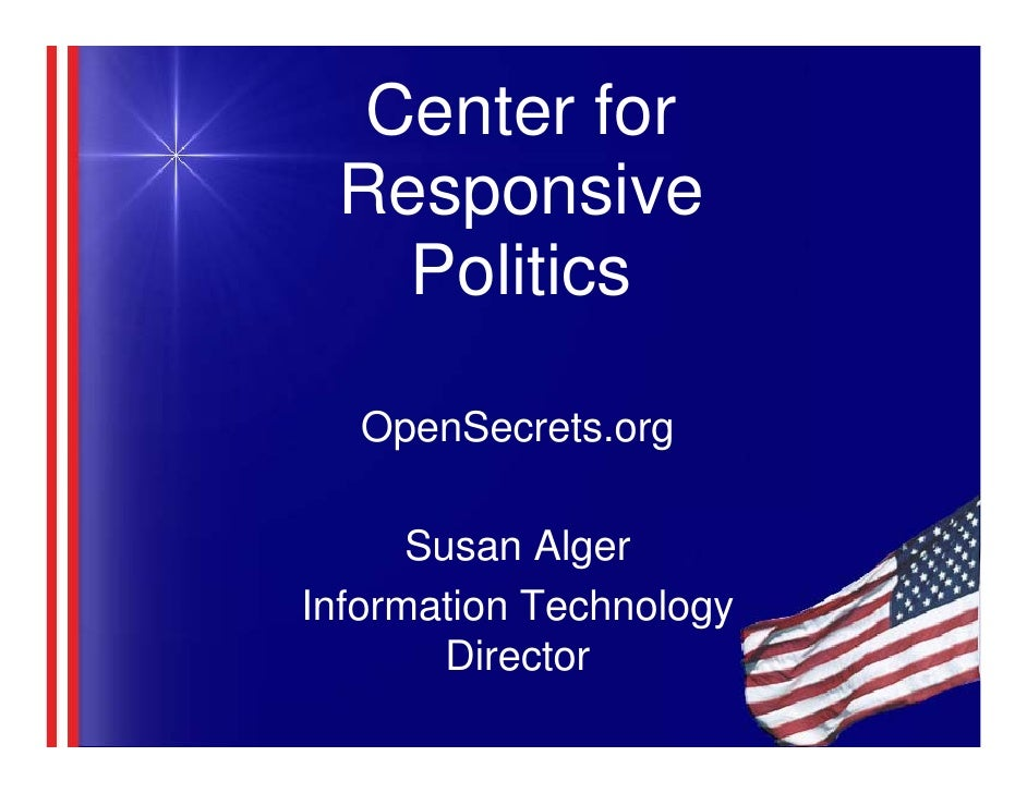 Center for  Responsive    Politics     OpenSecrets.org        Susan Alger Information Technology         Director