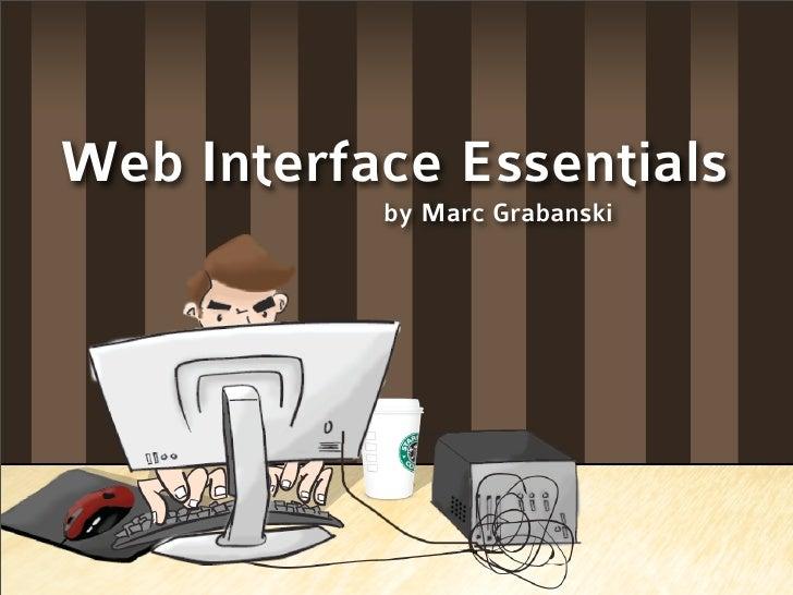 Web Interface Essentials            by Marc Grabanski