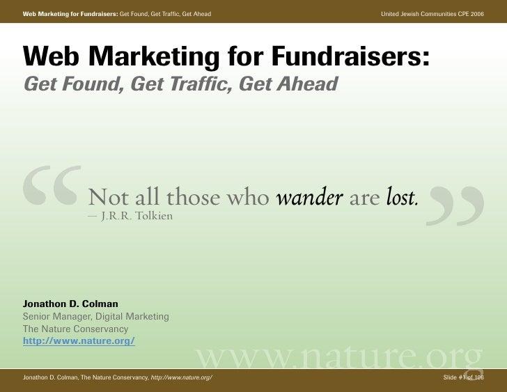 Web Marketing for Fundraisers: Get Found, Get Traffic, Get Ahead     United Jewish Communities CPE 2006     Web Marketing ...