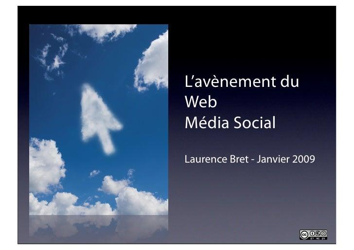 L'avènement du Web Média Social Laurence Bret - Janvier 2009