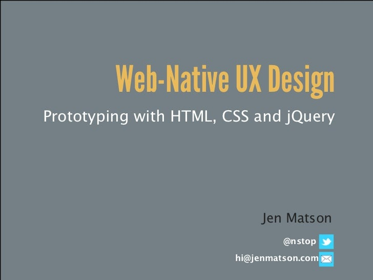 Web-Native UX DesignPrototyping with HTML, CSS and jQuery                             Jen Matson                          ...