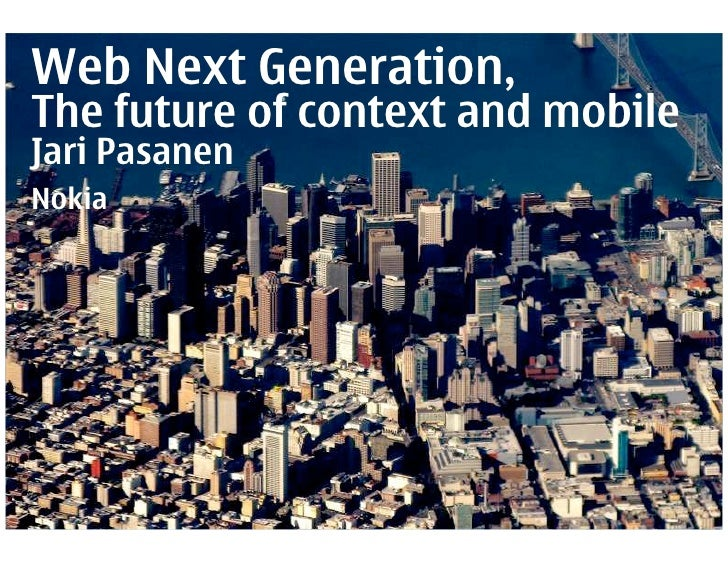 Web Next Generation   The Future Of Context And Mobile Slide 1