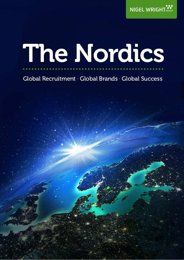 Global Recruitment . Global Brands . Global Success The Nordics