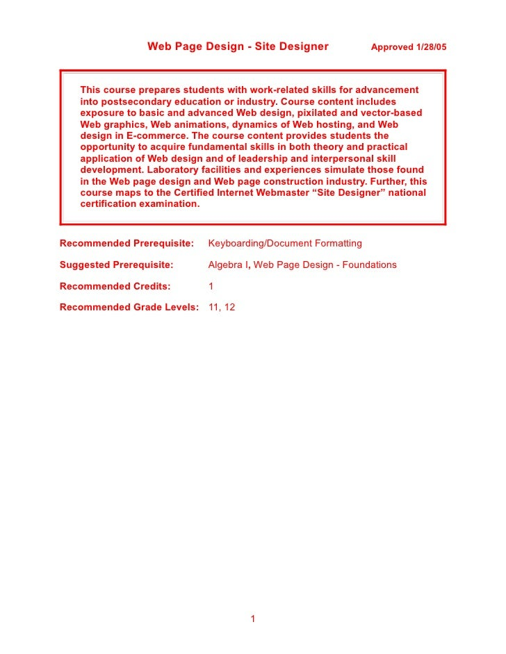 Web Page Design - Site Designer                Approved 1/28/05        This course prepares students with work-related ski...
