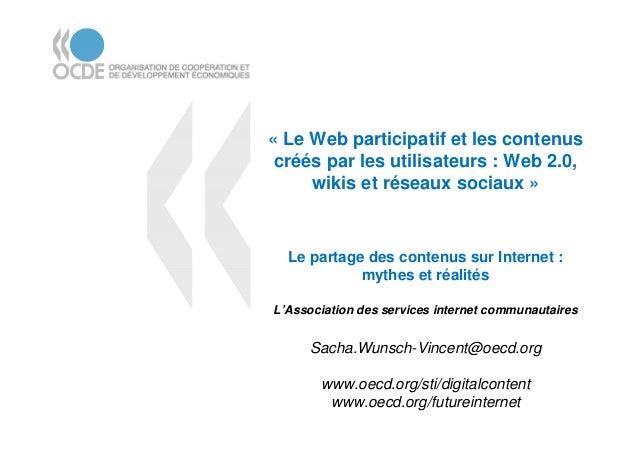 « Le Web participatif et les contenus créés par les utilisateurs : Web 2.0, wikis et réseaux sociaux » Le partage des cont...