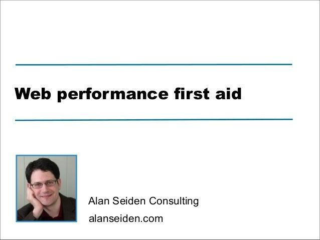 alanseiden.com Alan Seiden Consulting Web performance first aid
