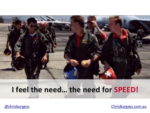 I	   feel	   the	   need…	   the	   need	   for	   SPEED!	    @chrisburgess	   	   	   	   	   	   	   	   	   	   	   	  ...