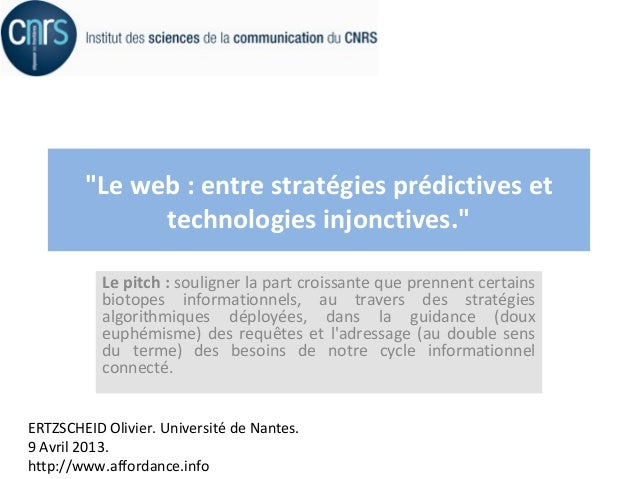 """Le web : entre stratégies prédictives et              technologies injonctives.""           Le pitch : souligner la part c..."