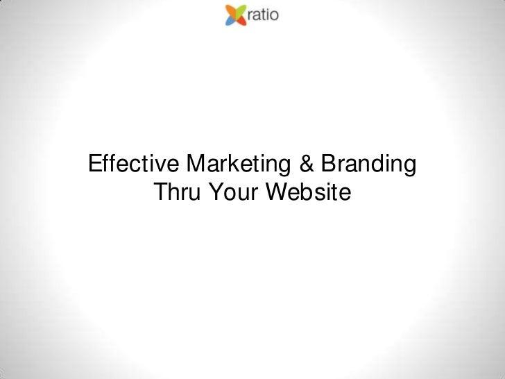 Effective Marketing & Branding Thru Your Website<br />