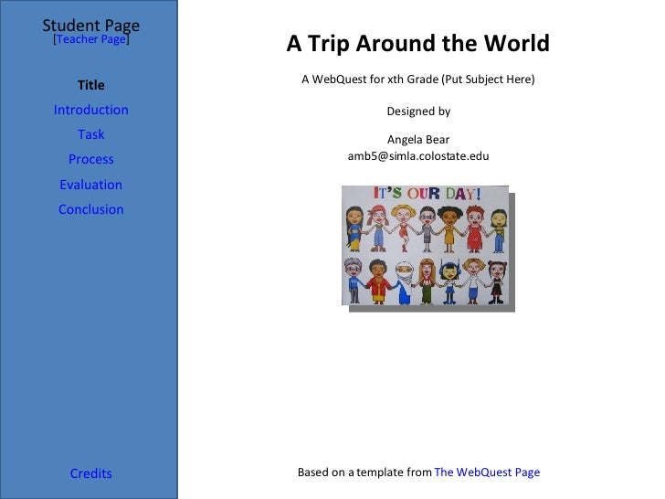 A Trip Around the World Student Page Title Introduction Task Process Evaluation Conclusion Credits [ Teacher Page ] A WebQ...