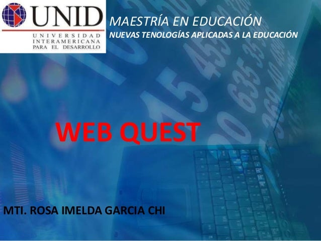 WEB QUESTMTI. ROSA IMELDA GARCIA CHIMAESTRÍA EN EDUCACIÓNNUEVAS TENOLOGÍAS APLICADAS A LA EDUCACIÓN