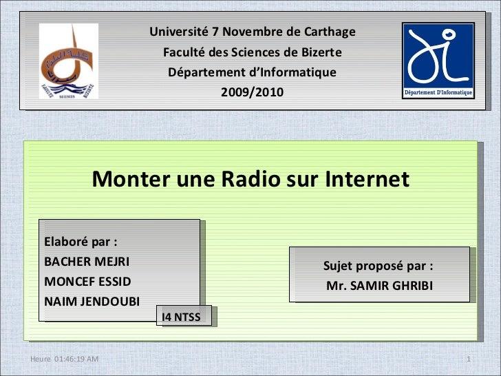 Université 7 Novembre de Carthage Faculté des Sciences de Bizerte Département d'Informatique 2009/2010 Monter une Radio su...
