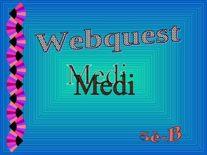 Webquest Medi 5è-B