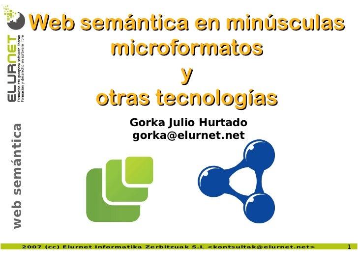 Web semántica en minúsculas                       microformatos                              y                      otras ...