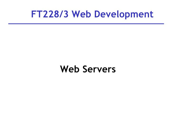 FT228/3 Web Development Web Servers
