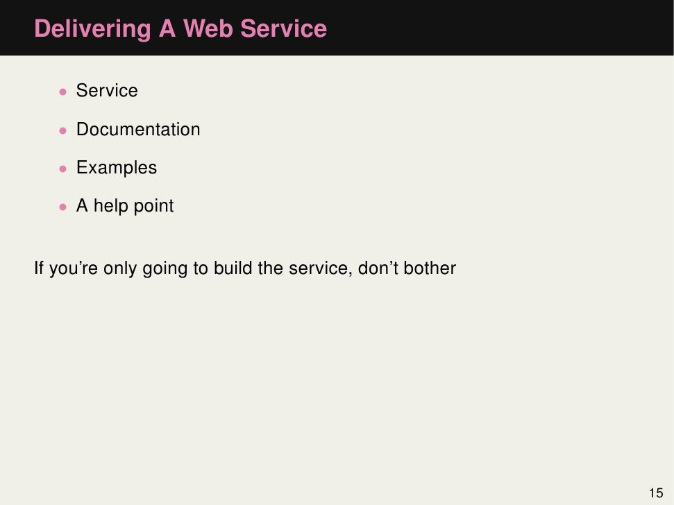 Delivering A Web Service   • Service   • Documentation   • Examples   • A help pointIf you're only going to build the serv...