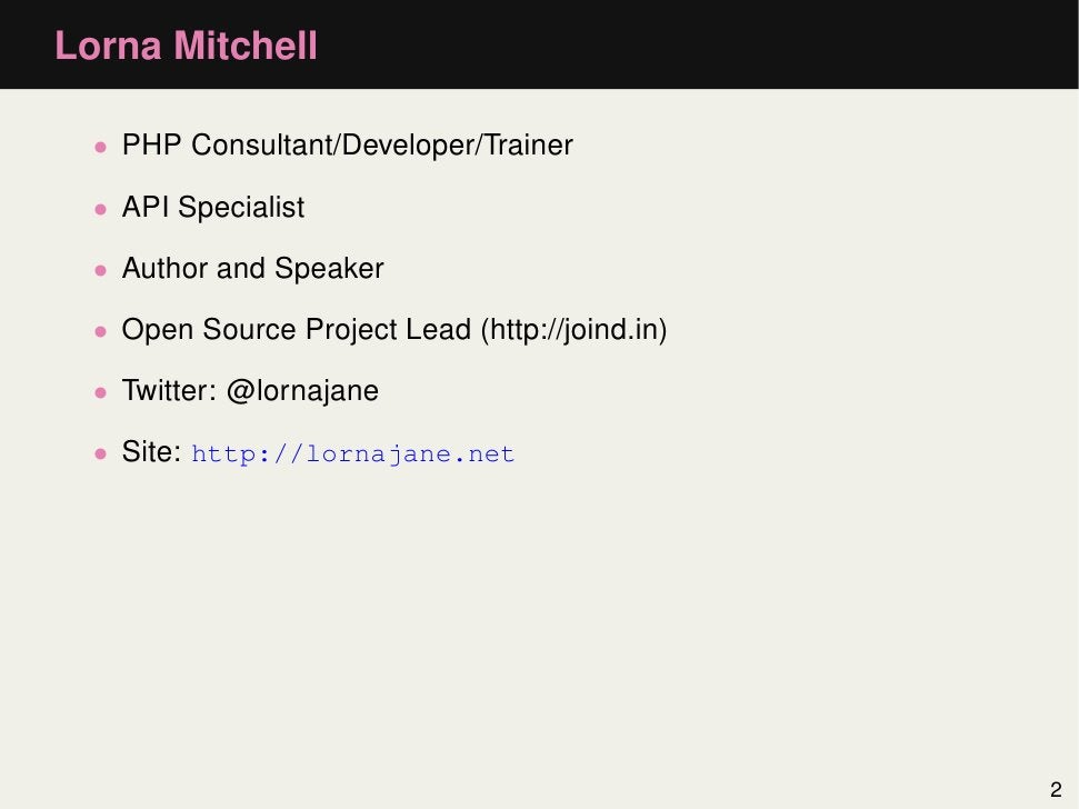Lorna Mitchell  • PHP Consultant/Developer/Trainer  • API Specialist  • Author and Speaker  • Open Source Project Lead (ht...