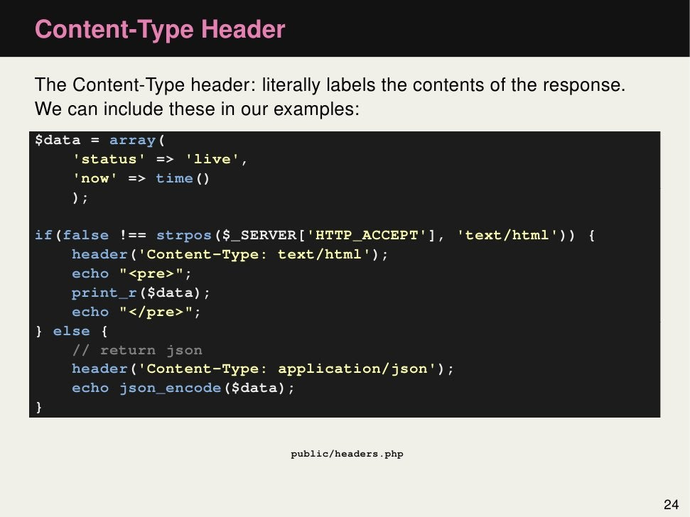 Content-Type HeaderThe Content-Type header: literally labels the contents of the response.We can include these in our exam...
