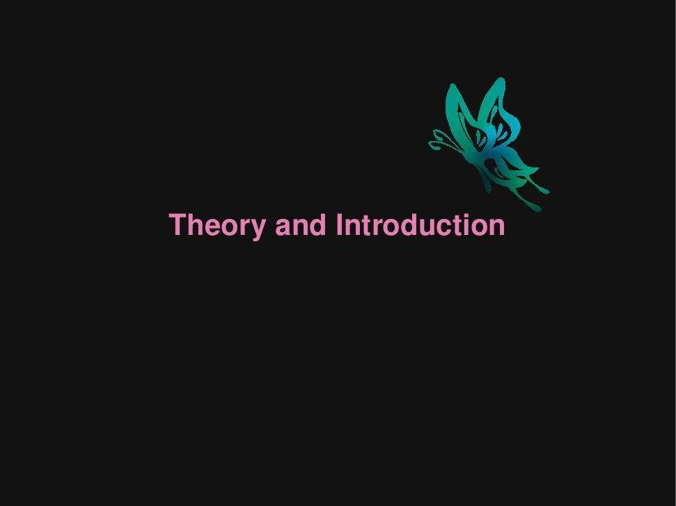 Theory and Introduction