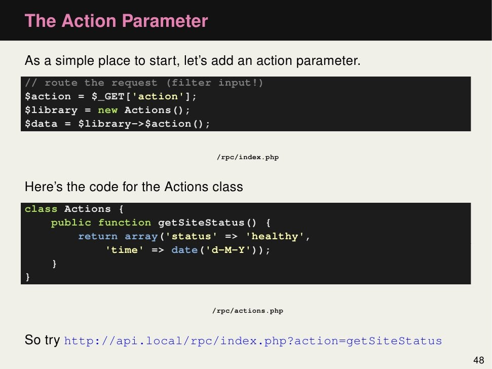 The Action ParameterAs a simple place to start, let's add an action parameter.// route the request (filter input!)$action ...