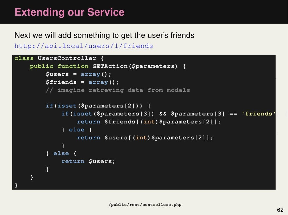 Extending our ServiceNext we will add something to get the user's friendshttp://api.local/users/1/friendsclass UsersContro...