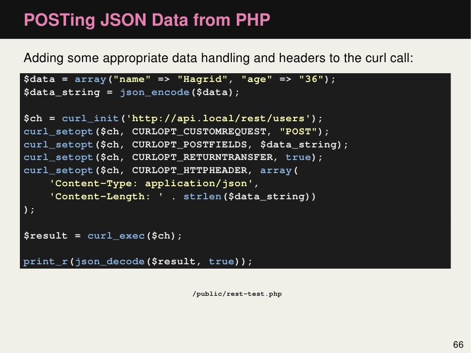 """POSTing JSON Data from PHPAdding some appropriate data handling and headers to the curl call:$data = array(""""name"""" => """"Hagr..."""