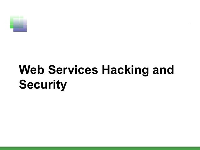 Web Services Hacking and Security
