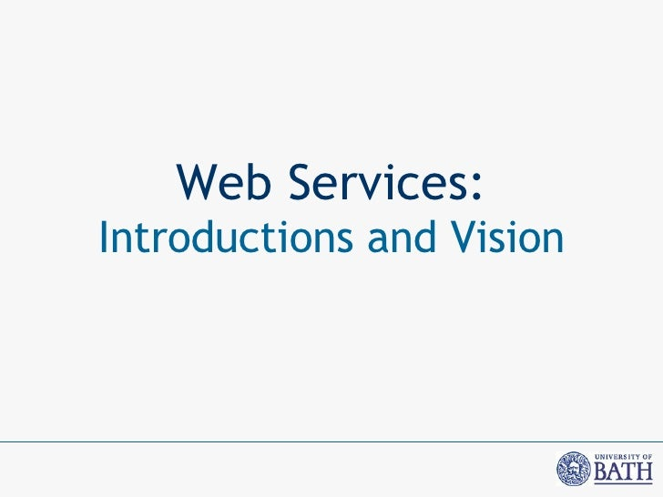 Web Services: Introductions and Vision