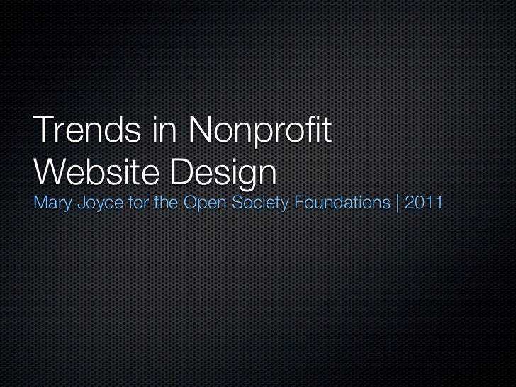 Trends in NonprofitWebsite DesignMary Joyce for the Open Society Foundations | 2011