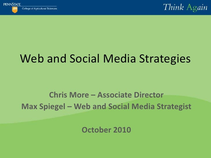 Web and Social Media Strategies<br />Chris More – Associate Director<br />Max Spiegel – Web and Social Media Strategist<br...